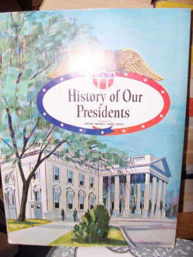History of Our Presidents Presented by: Instant Maxwell House ()