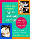 Research-Based Strategies for English Language Learners: How to Reach Goals and Meet Standards, K-8
