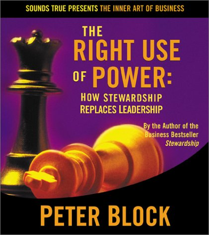 The Right Use of Power (The Inner Art of Business Series)