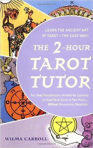 The 2-Hour Tarot Tutor: The Fast, Revolutionary Method for ...