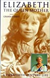 Elizabeth, the Queen Mother, Grania Forbes, 0786223103