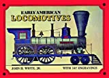 Early American Locomotives, John H. White, 0486227723
