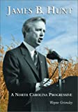 img - for James B. Hunt: A North Carolina Progressive book / textbook / text book