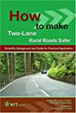 How to Make Two-Lane Rural Roads Safer: Scientific Background and Guide for Practical Application