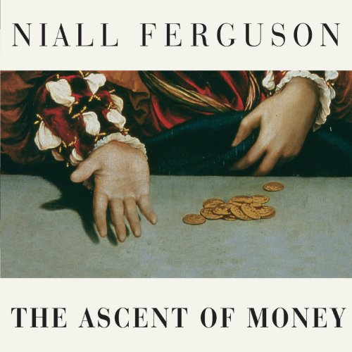 The Ascent of Money: A Financial History of the World cover