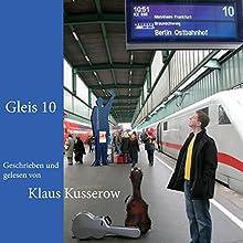 Gleis 10 Hörbuch von Klaus Kusserow Gesprochen von: Klaus Kusserow