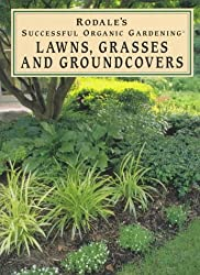 Lawns, Grasses and Groundcovers (Rodale's Successful Organic Gardening)