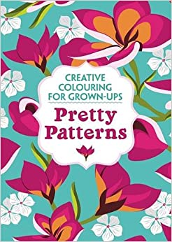 Pretty Patterns Creative Colouring For Grown Ups Amazon