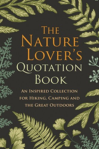 Pdf Outdoors The Nature Lover's Quotation Book: An Inspired Collection for Hiking, Camping and the Great Outdoors