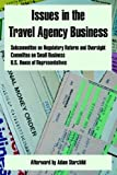 Issues in the Travel Agency Business, U.S. House of Representatives, 0894992325