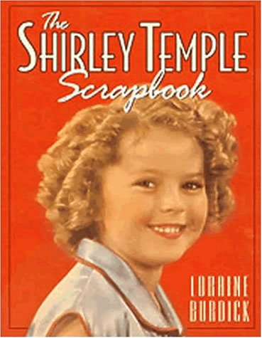 The Shirley Temple Scrapbook - Updated 2017 Edition