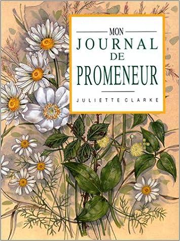 Ebooks téléchargés ipad Mon journal de promeneur PDF by Juliette Clarke