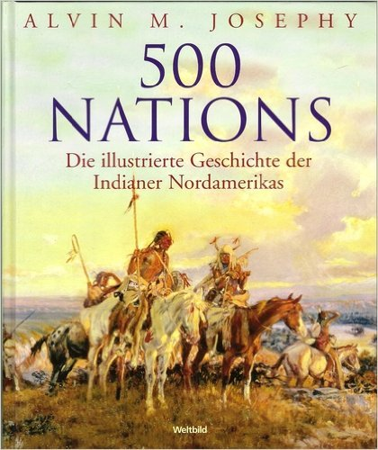 500-nations-die-illustrierte-geschichte-der-indianer-nordamerikas