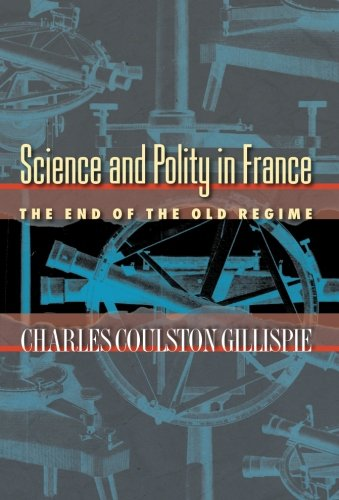Science and Polity in France: The End of the Old Regime pdf
