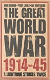 The Great World War, 1914-45, Peter Liddle and John Bourne, 0004724542