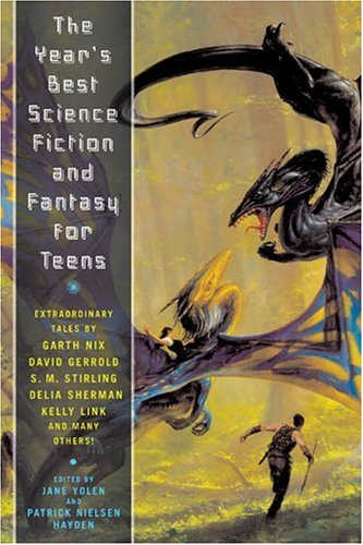 The Year's Best Science Fiction and Fantasy for Teens: First Annual Collection (Year's Best Science Fiction & Fantasy for Teens)