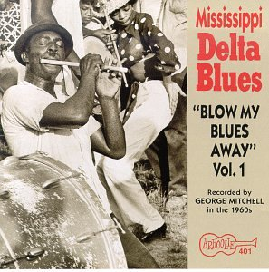 various artists mississippi delta blues blow my blues away vol 1 music. Black Bedroom Furniture Sets. Home Design Ideas