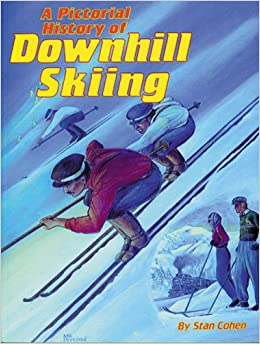 Pictorial History of Downhill Skiing