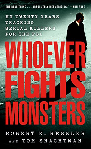 Pdf Memoirs Whoever Fights Monsters: My Twenty Years Tracking Serial Killers for the FBI