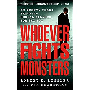 Ratings and reviews for Whoever Fights Monsters: My Twenty Years Tracking Serial Killers for the FBI