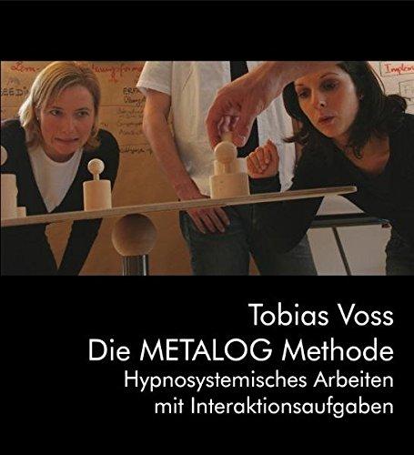 Die Metalog Methode: Hypnosystemisches Arbeiten mit Interaktionsaufgaben