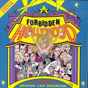 Price comparison product image Forbidden Hollywood: The Hilarious Musical Spoof Of The Movies (1995 Los Angeles Cast)