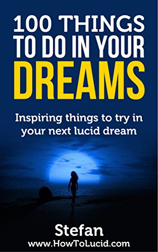 100 things to do in your dreams inspiring things to try in your 100 things to do in your dreams inspiring things to try in your next lucid fandeluxe Image collections
