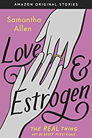 Love & Estrogen (The Real Thing collect