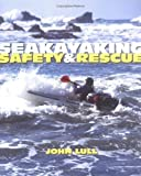Sea Kayaking Safety and Rescue, John Lull, 0899972748