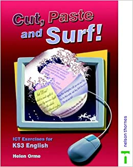 Book Cut Paste and Surf! ICT Exercises for Key Stage 3 English: Student Book (Cut, Paste and Surf!)