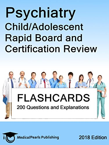 Psychiatry Child/Adolescent: Rapid Board and Certification Review