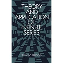 Theory and Application of Infinite Series (Dover Books on Mathematics)