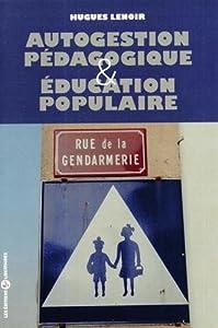 """Afficher """"Autogestion pédagogique et éducation populaire"""""""