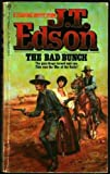 The Bad Bunch, J. T. Edson, 0425052281