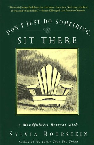 Don't Just Do Something, Sit There: A Mindfulness Retreat with Sylvia Boorstein cover