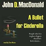 A Bullet for Cinderella | John D MacDonald