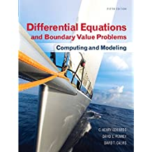 Differential Equations and Boundary Value Problems: Computing and Modeling (5th Edition) (Edwards, Penney & Calvis, Differential Equations: Computing and Modeling Series)