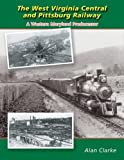 The West Virginia & Pittsburg Railway: A Western Maryland Predecessor