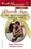 The Frenchman's Captive Wife, Chantelle Shaw, 0373233582