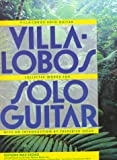 Villa-Lobos Solo Guitar: Heitor Villa-Lobos Collected Works for Solo Guitar