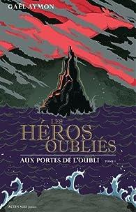 Les héros oubliés par Gaël Aymon