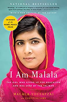 I Am Malala: The Girl Who Stood Up for Education and Was Shot by the Taliban by [Yousafzai, Malala]