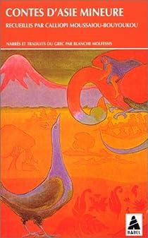 Contes d'Asie mineure par Moussaiou-Bouyoukou