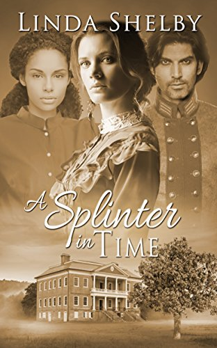 A Splinter in Time by [Shelby, Linda]