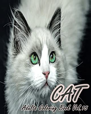 CAT : Adults Coloring Book Vol.15: An Adult Coloring Book of Cats in a Variety of Styles