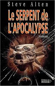 Le serpent de l'apocalypse (French Edition) Steve Alten