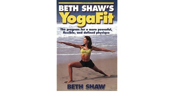 Beth Shaws YogaFit: Amazon.es: Beth Shaw: Libros en idiomas ...