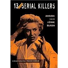 13 NOUVEAUX SERIAL KILLERS