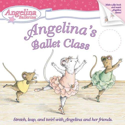 Angelina's Ballet Class (Angelina Ballerina)