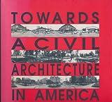 Towards a Civil Architecture in America, University of Virginia Staff, 156898037X